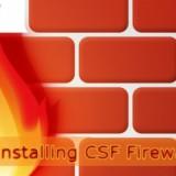 Cài đặt ConfigServer Security & Firewall (CSF) trên CentOS